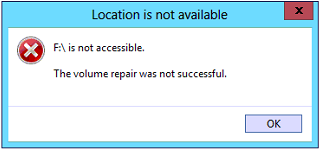 Location is not available. X:\ is not accessible. The volume repair was not successful.